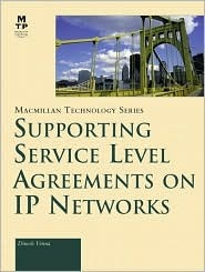 Supporting Service Level Agreements On Ip Networks Dinesh C. Verma