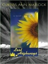 Lost Highways Curtiss Ann Matlock