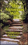 The Victorious Walk: A Handbook for the New Believers Victory Gary V. Whetstone