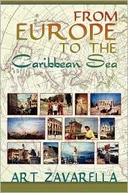 From Europe to the Caribbean Sea Art Zavarella P. E.
