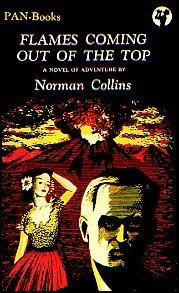 Flames Coming Out of the Top  by  Norman Collins