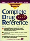 Complete Drug Reference 1999 Consumer Reports