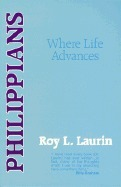 Philippians: Where Life Advances Roy L. Laurin