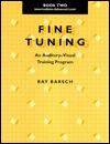 Fine Tuning: An Auditory-Visual Training Program : Intermediate -Advanced Level Ray Barsch