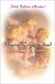 Beyond Every Cloud: A Promise of Rainbows  by  Judith Hensley
