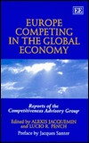Europe Competing in the Global Economy: Reports of the Competitiveness Advisory Group European Commission