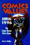 Comics Values Annual 1996: The Comic Books Price Guide  by  Alex Malloy