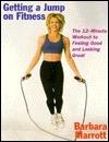 Getting a Jump on Fitness Barbara Marrott
