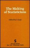 The Making of Statisticians J. Gani