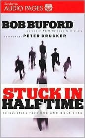 Stuck in Halftime: Reinvesting Your One and Only Life Bob Buford