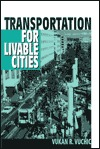Transportation for Livable Cities Vukan R. Vuchic