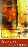 Across the Lakes  by  Ajit Kumar Chatterjee