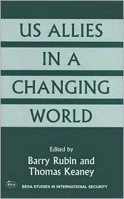 US Allies in a Changing World  by  Barry Rubin