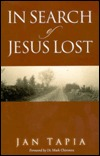 In Search of Jesus Lost  by  Jan Tapia