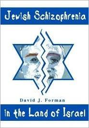 Jewish Schizophrenia in the Land of Israel  by  David J. Forman