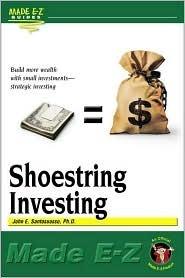 Shoe String Investing Made E-Z  by  John Santosuosso