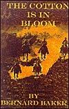 The Cotton is in Bloom  by  Bernard Baker