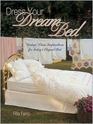 Dress Your Dream Bed: Vintage Linen Inspirations for Todays Elegant Bed Rita Farro