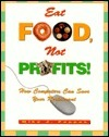 Eat Food, Not Profits!: How Computers Can Save Your Restaurant Mike J. Pappas
