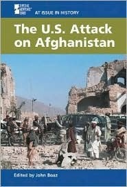 The U.S. Attack on Afghanistan  by  John Boaz