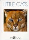 Little Cats (Zoo Books)  by  John Bonnett Wexo