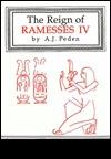 The Reign Of Ramesses IV A.J. Peden
