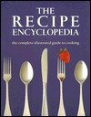 The Recipe Encyclopedia: The Complete Illustrated Guide to Cooking  by  Whitecap Books