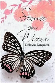 Stones on Water Dellayne Langston