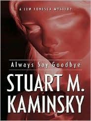Always Say Goodbye  by  Stuart M. Kaminsky