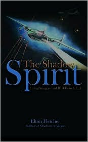 Shadow Spirit, The: Flying Stingers And Buffs In S.E.A.  by  Elton Fletcher
