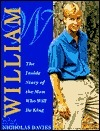 William: The Inside Story of the Man Who Will Be King  by  Nicholas Davies