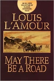 May There Be a Road  by  Louis LAmour