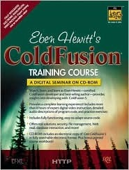 Eben Hewitts Coldfusion Training Course CD-ROM [With 2 CDROMs]  by  Eben Hewitt