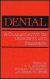 Denial: A Clarification of Concepts and Research  by  E. L. Edelstein