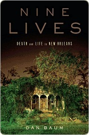 Nine Lives: Death and Life in New Orleans Dan Baum