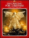 Decorating for Christmas: 136 Ideas to Make the Holidays Special  by  Cy Decosse Inc.