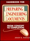 Handbook for Preparing Engineering Documents: From Concept to Completion Joan G. Nagle