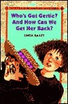 Whos Got Gertie? and How Can We Get Her Back! Linda Bailey