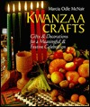 Kwanzaa Crafts: Gifts & Decorations for a Meaningful & Festive Celebration  by  Marcia McNair