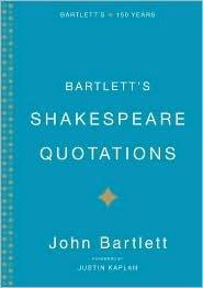 Bartletts Shakespeare Quoations John Bartlett