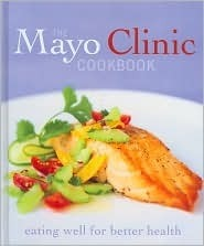 The Mayo Clinic Cookbook  by  Cheryl Forberg