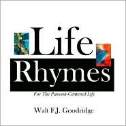 Life Rhymes Walt F.J. Goodridge
