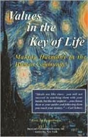 Values in the Key of Life: Making Harmony in the Human Community Kent L. Koppelman
