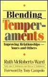 Blending Temperaments: Improving Relationships--Yours and Others  by  Ruth McRoberts Ward