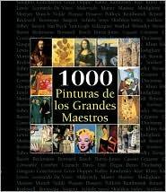 1000 Pinturas de Los Grandes Maestros  by  Victoria Charles