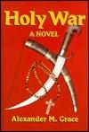 Holy War  by  Alexander M. Grace