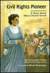 Civil Rights Pioneer: A Story about Mary Church Terrell  by  Gwenyth Swain