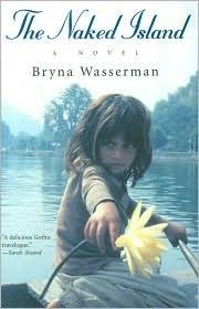 The Naked Island  by  Bryna Wasserman