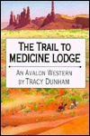 The Trail to Medicine Lodge  by  Tracy Dunham