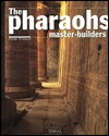 The Pharaohs Master Builders  by  Henri Stierlin